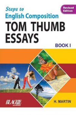 Steps To English Composition Tom Thumb Essays Book 1