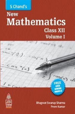 S. Chand's New Mathematics For Class - XII (Volume-I)