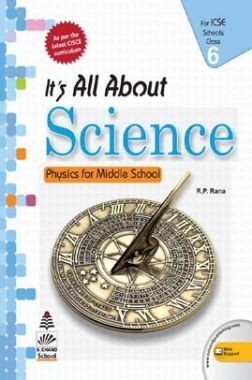 ICSE Its All About Science For Class - VI (Physics)
