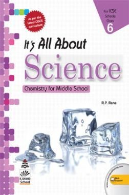 ICSE Its All About Science For Class - VI (Chemistry)