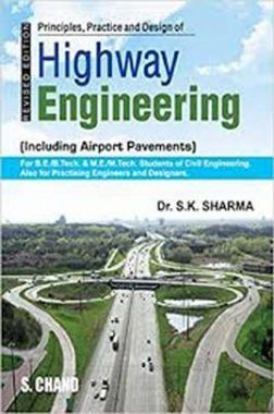 Principles, Practice And Design Of Highway Engineering