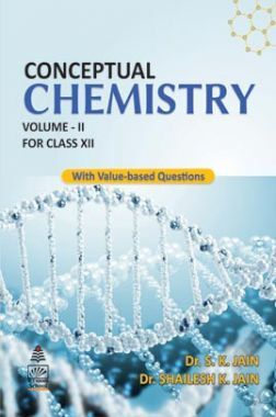 Conceptual Chemistry Volume - II For Class - XII