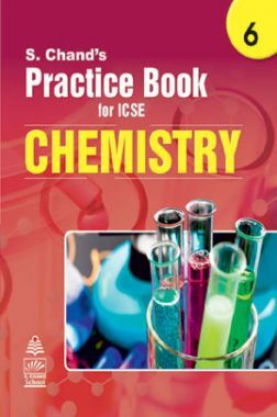 S Chand's Practice Book for ICSE 6 Chemistry