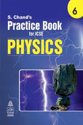 S Chand's Practice Book for ICSE 6 physics