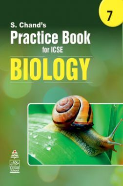 S Chand's Practice Book for ICSE 7 biology