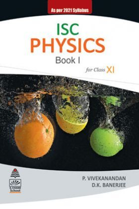 ISC Physics Book I  For Class XI (2021 Edition)