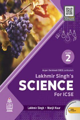 Lakhmir Singh's Science for ICSE Class 2