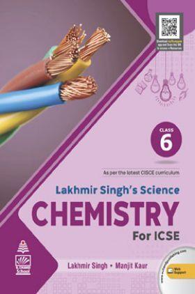 Lakhmir Singh's Science Chemistry for ICSE Class 6