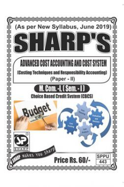 Advanced Cost Accounting And Cost System (Costing Techniques And Responsibility Accounting)