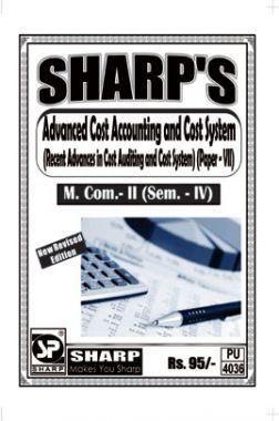 Advanced Cost Accounting And Cost System (Recent Advances In Cost Auditing And Cost Systems)