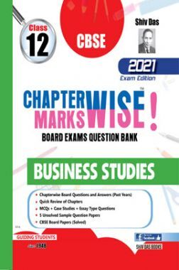 CBSE Chapter wise and Marks wise Board Exam Question Bank By SHIVDAS for Class 12 Business Studies (2021 Board Exam Edition)