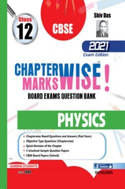 CBSE Chapter wise and Marks wise Board Exam Question Bank By SHIVDAS for Class 12 Physics (2021 Board Exam Edition)