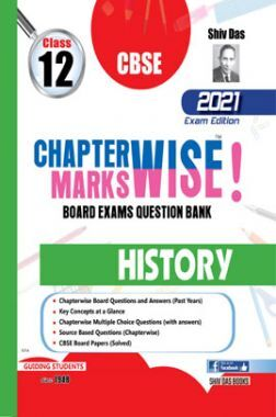 CBSE Chapter wise and Marks wise Board Exam Question Bank By SHIVDAS for Class 12 History (2021 Board Exam Edition)
