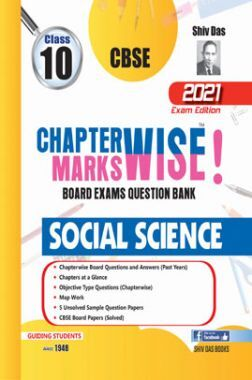 CBSE Chapterwise and Markswise Board Exam Question Bank By SHIVDAS for Class 10 Social Science (2021 Board Exam Edition)