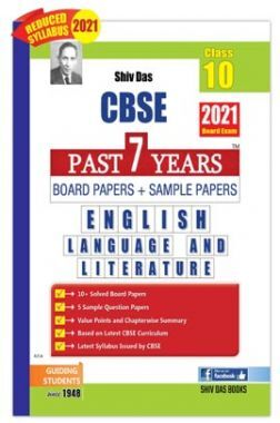 CBSE Past 7 Years Solved Board Papers and Sample Papers for Class 10 English Language and Literature  (2021 Board Exam Edition)