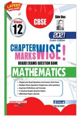 CBSE Chapterwise and Markswise Board Exam Question Bank  for Class 12 Mathematics (2021 Board Exam Edition)
