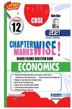 CBSE Chapterwise and Markswise Board Exam Question Bank  for Class 12 Economics (2021 Board Exam Edition)