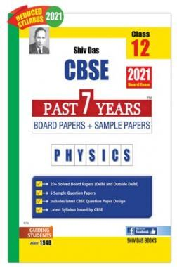 CBSE Past 7 Years Solved Board Papers And Sample Papers For Class 12 Physics  (2021 Board Exam Edition)