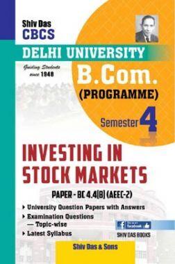 Investing In Stock Markets For B.Com Prog Semester 4 For Delhi University