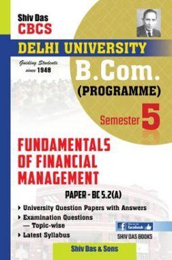 Fundamentals Of Financial Management For B.Com Prog Semester 5 For Delhi University
