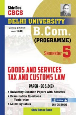 Good And Services Tax And Customs Law For B.Com Prog Semester 5 For Delhi University