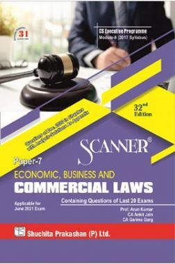 Shuchita Prakashan Scanner CS Executive Programme Module-II (2017 Syllabus) Paper-7 Economic, Business And Commercial Laws (Applicable For June 2021)