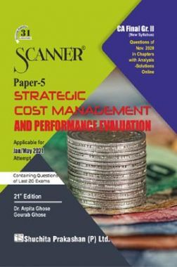 Shuchita Prakashan Scanner CA Final Group-II (New Syllabus) Paper-5 Strategic Cost Management And Performance Evaluation (Applicable For May 2021)
