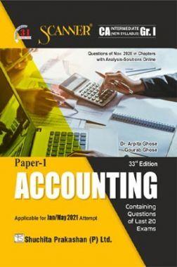 Shuchita Prakashan Scanner CA Intermediate Group-I (New Syllabus) Paper-1 Accounting (Applicable For May 2021)