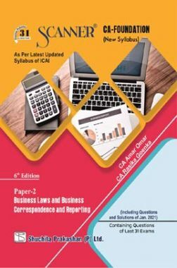 Shuchita Prakashan Solved Scanner CA Foundation (New Syllabus) Paper-2 Business Laws And Business Correspondence And Reporting