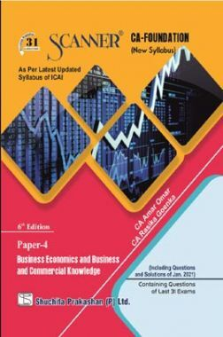 Shuchita Prakashan Solved Scanner CA Foundation (New Syllabus) Paper-4 Business Economics And Business And Commercial Knowledge