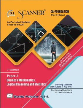 Solved Scanner CA Foundation (New Syllabus) Paper-3, Business Mathematics, Logical Reasoning and Statistics