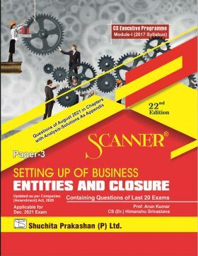 Scanner CS Executive Programme Module-I (2017 Syllabus) Paper-3 Setting up of Business Entities and Closure  (Applicable for December 2021)