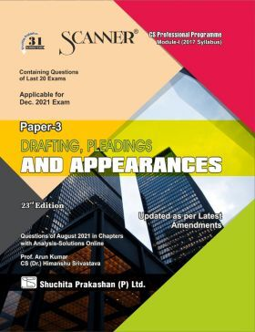 Scanner CS Professional Programme Module -I (2017 Syllabus) Paper -3 Drafting, Pleadings and Appearances (Applicable for December 2021)