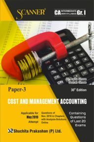 Shuchita Prakashan Solved Scanner CA Intermediate (New Syllabus) Group-I Paper-3 Cost And Management Accounting For May 2019 Exam