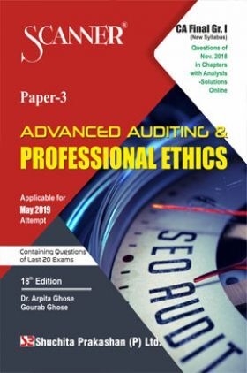 Shuchita Prakashan Solved Scanner CA Final (New Syllabus) Group-I Paper-3 Advanced Auditing And Professional Ethics For May 2019 Exam