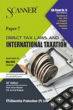Shuchita Prakashan Solved Scanner CA Final (New Syllabus) Group-II Paper-7 Direct Tax Laws And International Taxation For May 2019 Exam