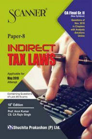 Shuchita Prakashan Solved Scanner CA Final (New Syllabus) Group-II Paper-8 Indirect Tax Laws For May 2019 Exam