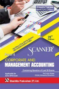 Shuchita Prakashan Scanner CS Executive Programme Module-II (2017 Syllabus) Paper-5 Corporate And Management AccountingFor June 2019 Exam