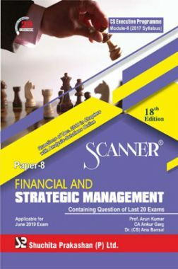 Shuchita Prakashan Scanner CS Executive Programme Module-II (2017 Syllabus) Paper-8 Financial And Strategic ManagementFor June  2019 Exam