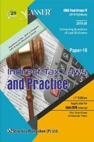 Shuchita Prakashan Scanner CMA Final Group-IV (2016 Syllabus) Paper-18 Indirect Tax Laws And Practice For June 2019 Exam