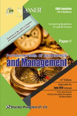 Shuchita Prakashan Scanner CMA Foundation (2016 Syllabus) Paper-1 Fundamentals Of Economics And Management For June 2019 Exam