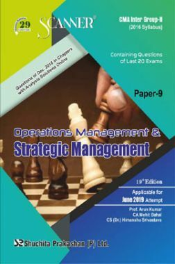 Shuchita Prakashan Scanner CMA Inter Group-II (2016 Syllabus) Paper-9 Operations Management & Strategic Management For June 2019 Exam