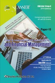 Shuchita Prakashan Scanner CMA Inter Group-II (2016 Syllabus) Paper-10 Cost & Management Accounting And Financial Management For June 2019 Exam