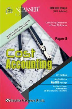 Shuchita Prakashan Scanner CMA Inter Group-I (2016 Syllabus) Paper-8 Cost Accounting For May 2019 Exam