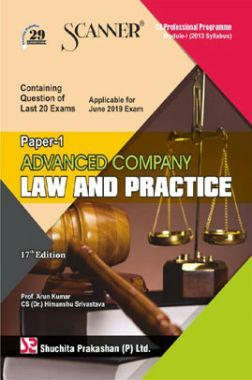 Shuchita Prakashan Scanner CS Professional Programme Module - I (2013 Syllabus) Paper -1 Advanced Company Law And Practice For June 2019 Exam