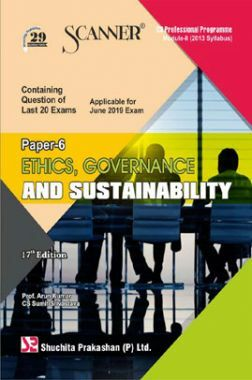 Shuchita Prakashan Scanner CS Professional Programme Module - II (2013 Syllabus) Paper -6 Ethics, Governance And Sustainability For June 2019 Exam