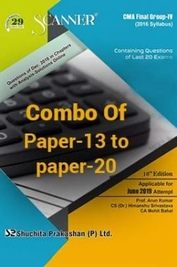 Shuchita Prakashan Scanner CMA Final Group-III & IV (2016 Syllabus) Combo Of Paper-13 To Paper-20 (June-2019)