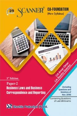 Shuchita Prakashan Scanner CA Foundation (New Syllabus) Paper -2 Business Laws And Business Correspondence And Reporting For May 2019 Exam