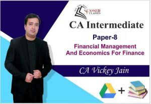 CA Intermediate Paper 8 Financial Management and Economics for Finance (Google Drive + Printed Book)