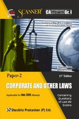 Shuchita Prakashan Scanner CA Intermediate on Corporate And Other Laws (New Syllabus) Grade -I Paper - 2 For Nov 2019 Exam